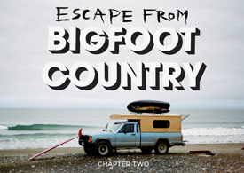 Escape From Bigfoot Country